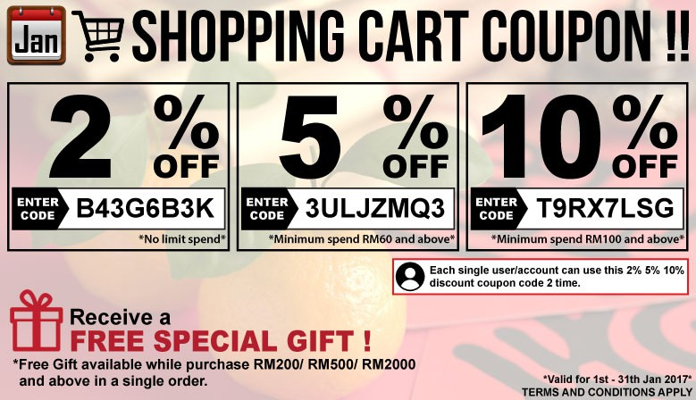 Shopping Cart Coupon !! Receive a FREE special gift ! By purchase RM200/ RM500/ RM2000 and above in a single order. T&C apply