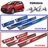 PERODUA AXIA Colored Red/ Blue DIY Plug and Play OEM Stainless Steel Door Side Sill Step Plate Garnish Made In Taiwan