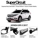 HONDA BR-V 2017 SUPER CIRCUIT Chassis Stablelizer Strengthening Racing Safety Strut Bars