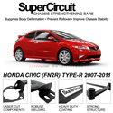 HONDA CIVIC (FN2R) TYPE-R 2007-2011 SUPER CIRCUIT Chassis Stablelizer Strengthening Racing Safety Strut Bars