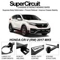 HONDA CR-V (RW) 2017 MK5 SUPER CIRCUIT Chassis Stablelizer Strengthening Racing Safety Strut Bars