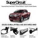 ISUZU D-Max (RT50) 2.5D 2012 MK2 4WD SUPER CIRCUIT Chassis Stablelizer Strengthening Racing Safety Strut Bars