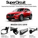 MAZDA CX-3 2016 SUPER CIRCUIT Chassis Stablelizer Strengthening Racing Safety Strut Bars