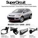 MAZDA CX-7 2006 - 2012 SUPER CIRCUIT Chassis Stablelizer Strengthening Racing Safety Strut Bars